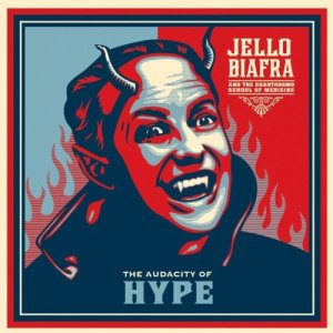 Jello-Biafra-&-The-Guantanamo-School-of-Medicine-Audacity-of-Hype-[Vinyl]